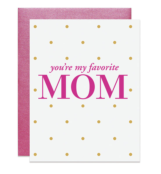 You're My Favorite Mom Card