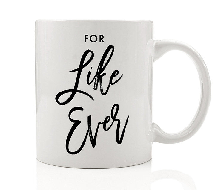 For Like Ever Mug