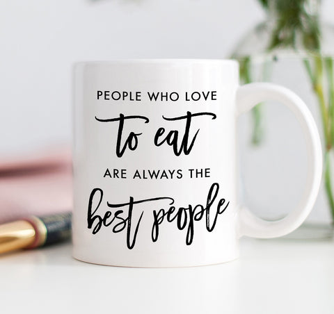People Who Love to Eat Mug