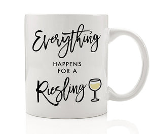 Everything Happens for a Riesling Mug