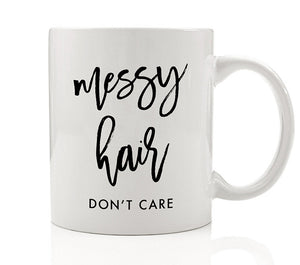 Messy Hair Don't Care Mug