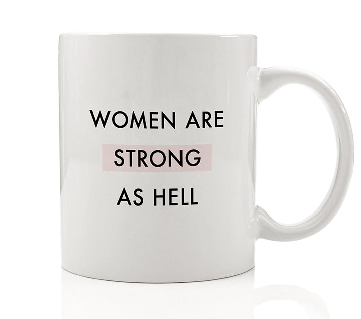 Women Are Strong As Hell Mug