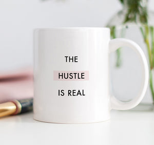 The Hustle Is Real Mug