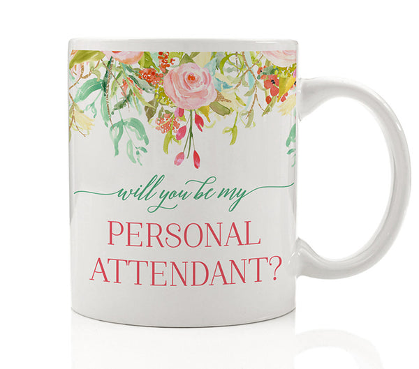 Floral Personal Attendant Proposal Mug