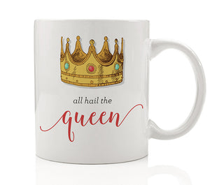 All Hail The Queen Mug