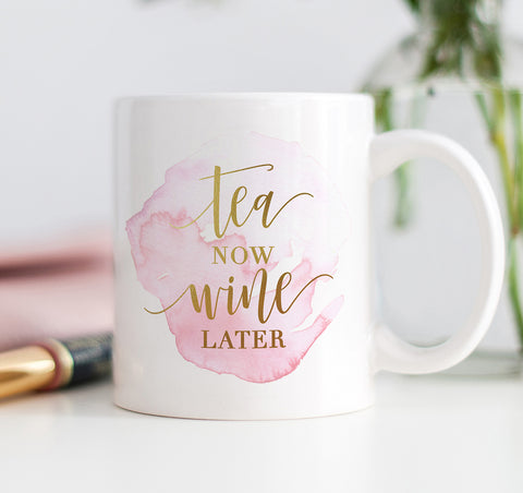 Tea Now Wine Later Mug