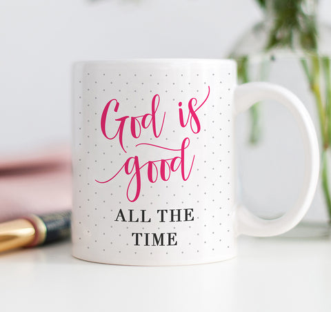 God Is Good All The Time Mug
