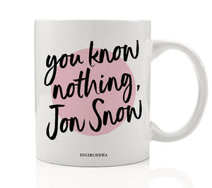 You Know Nothing, Jon Snow Mug