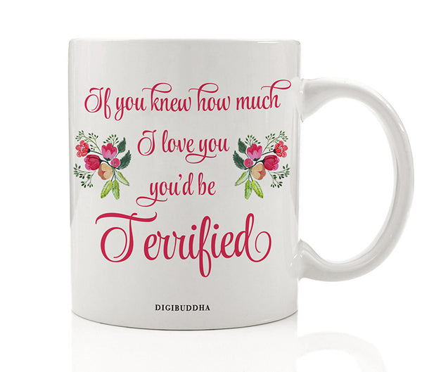 If You Knew How Much I Love You Mug