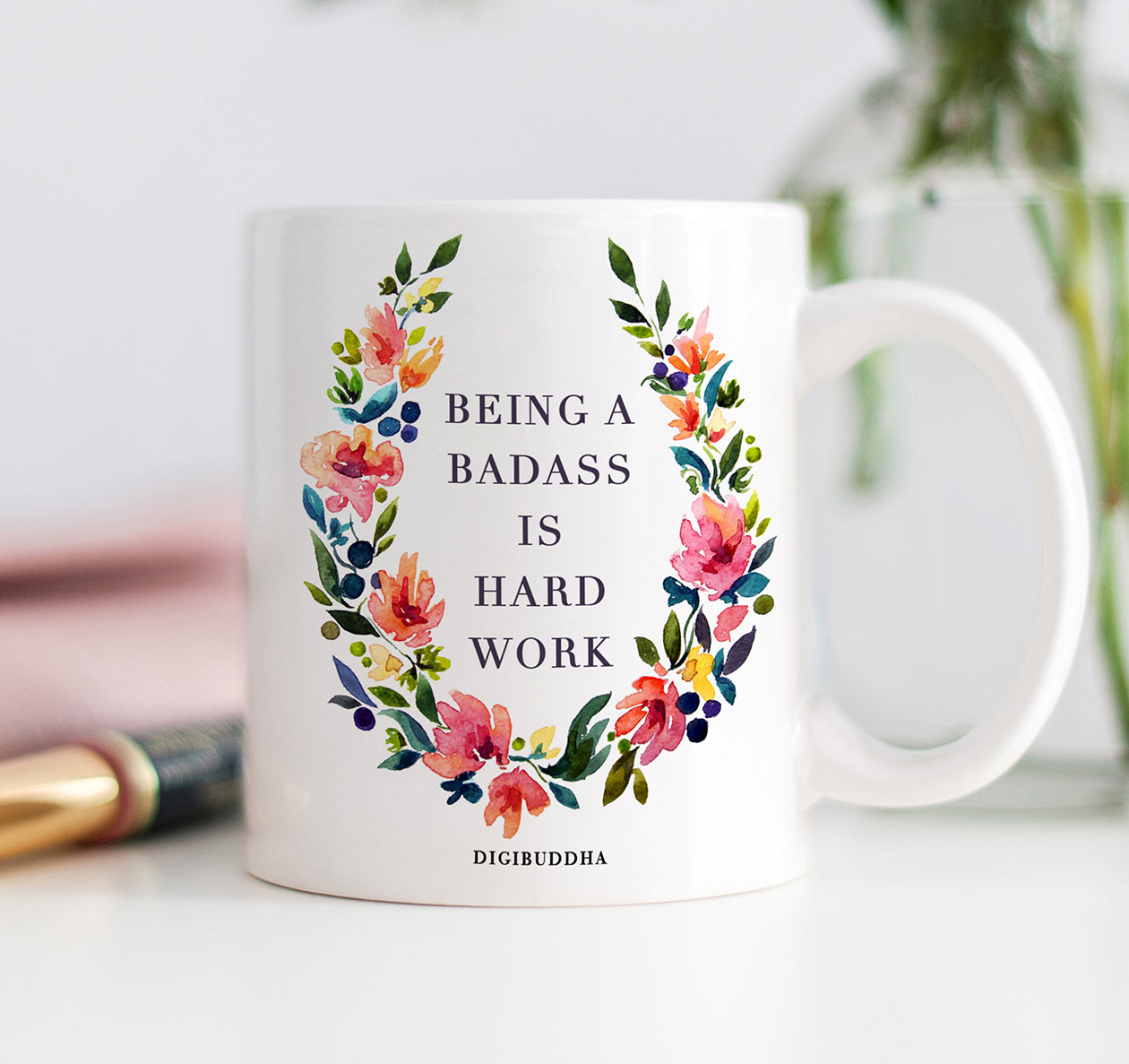 Being A Badass Is Hard Work Mug