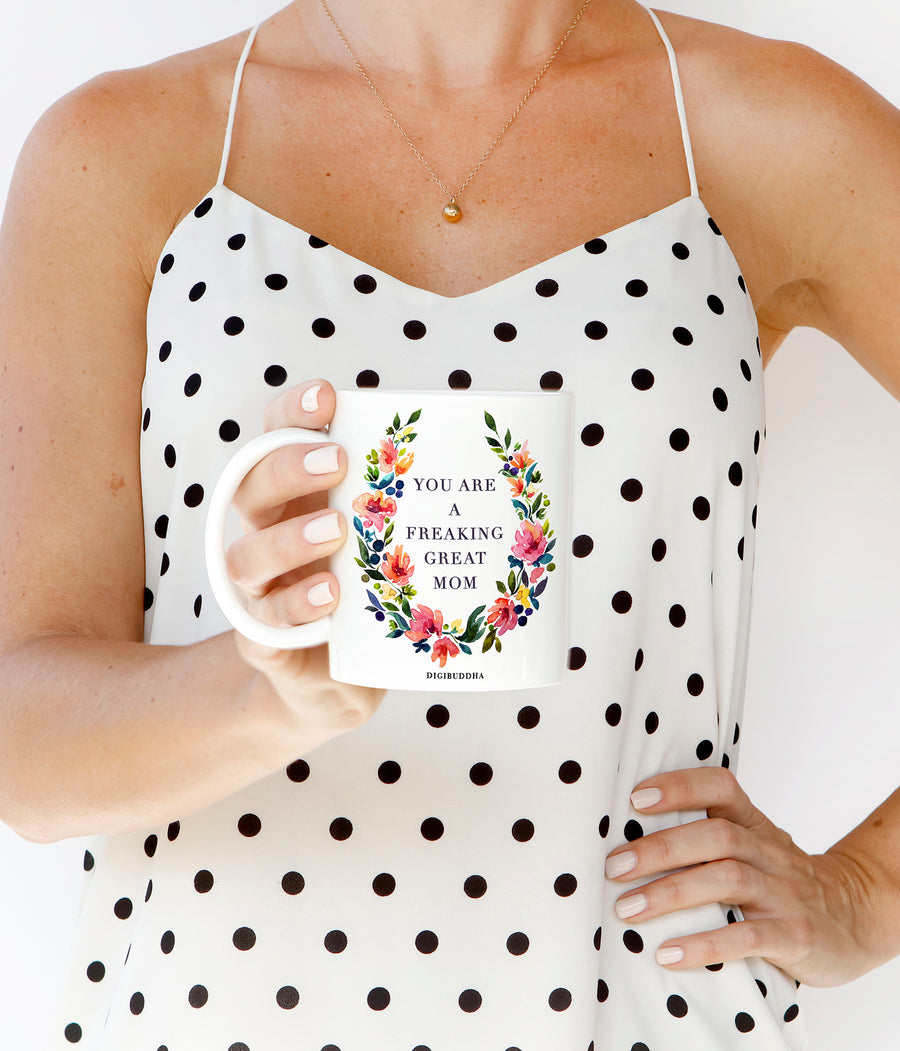 You Are A Freaking Great Mom Mug