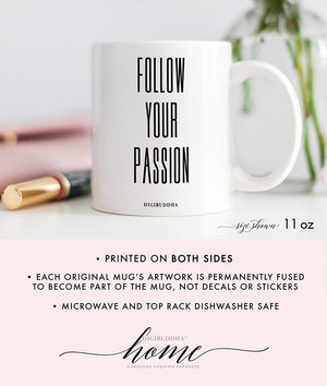 Follow Your Passion Mug