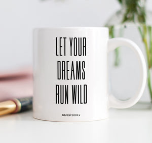 Let Your Dreams Run Wild Mug
