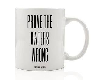 Prove The Haters Wrong Mug
