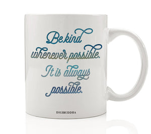 Be Kind Whenever Possible Mug