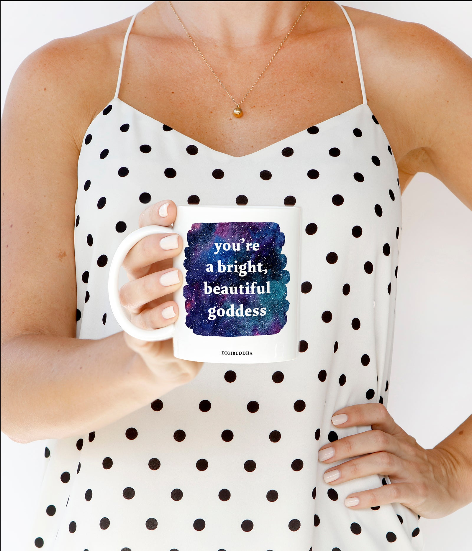 You're A Bright, Beautiful Goddess Mug