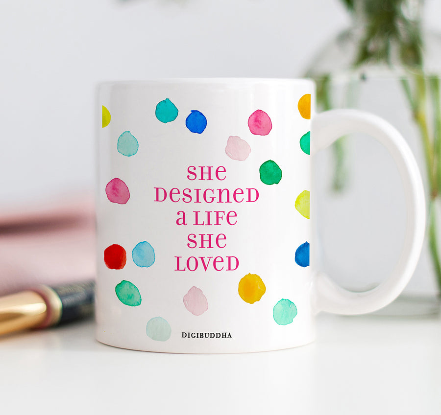 She Designed a Life She Loved Mug