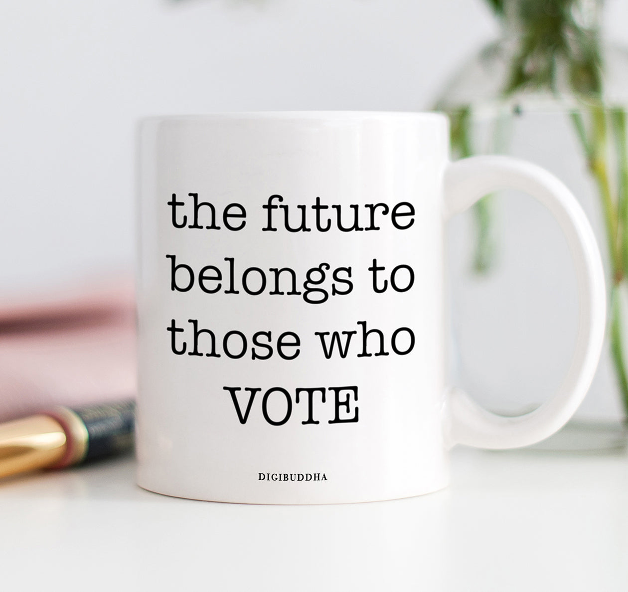 The Future Belongs To Those Who Vote Mug