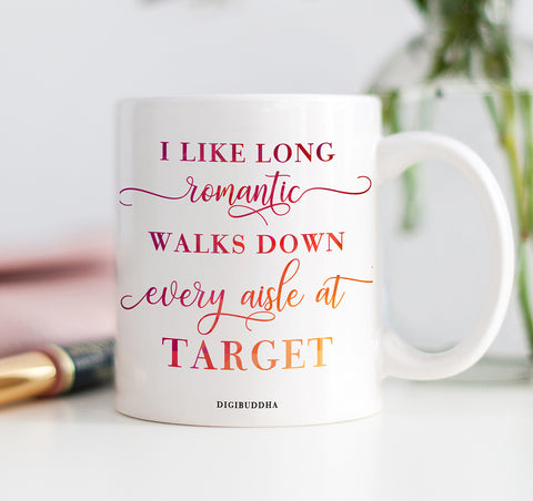 I Like Long Romantic Walks Down Every Isle At Target Mug | Pink