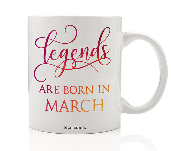Legends Are Born In March Mug