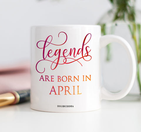 Legends Are Born In April Mug