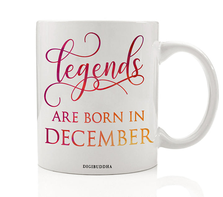 Legends Are Born In December Mug