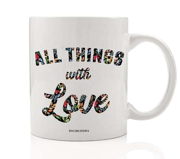 All Things With Love Mug