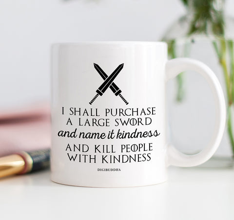 Kill People With Kindness Mug