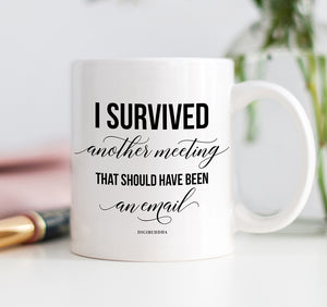 Survived Another Meeting Mug