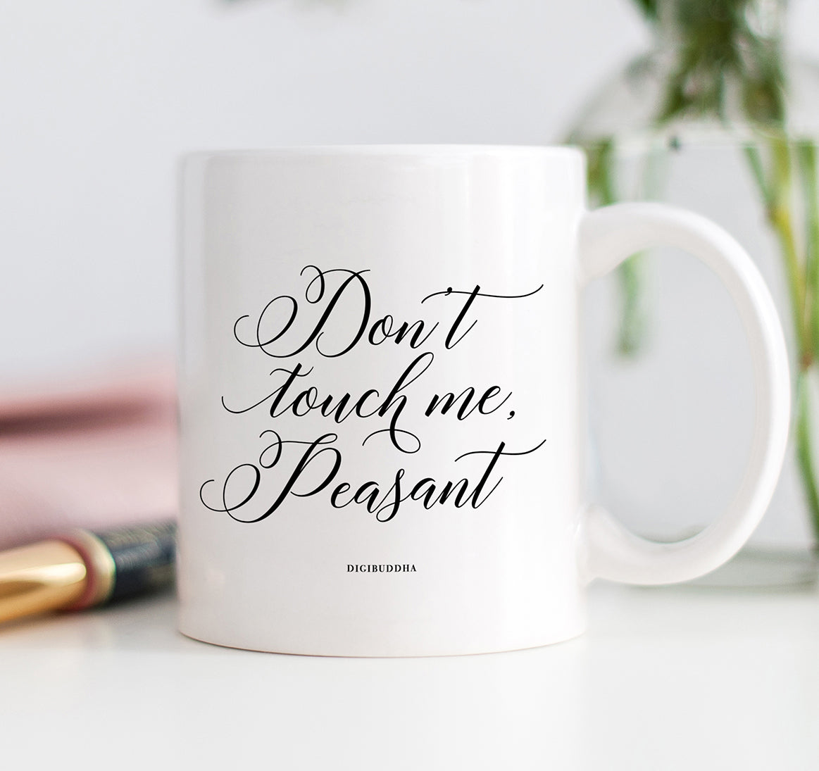 Don't Touch Me, Peasant Mug