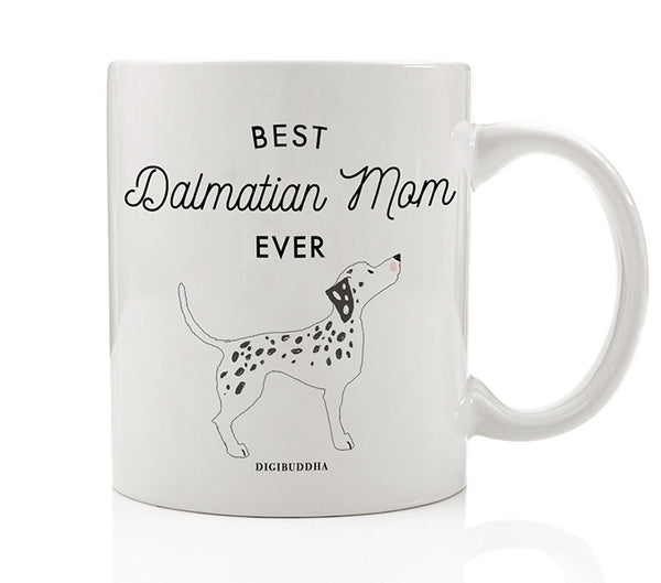 Best Dalmatian Mom Ever Mug