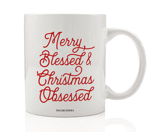 Merry, Blessed & Christmas Obsessed Mug
