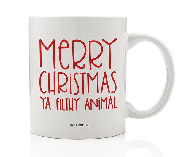 Merry Christmas Ya Filthy Animal Mug