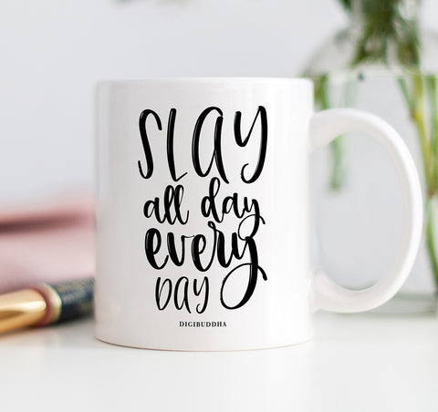 Slay All Day Every Day Mug