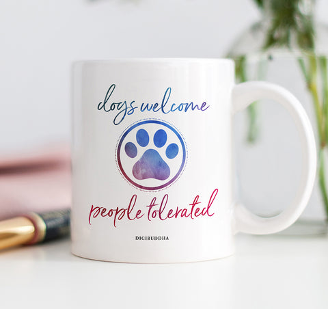 Dogs Welcome People Tolerated Mug