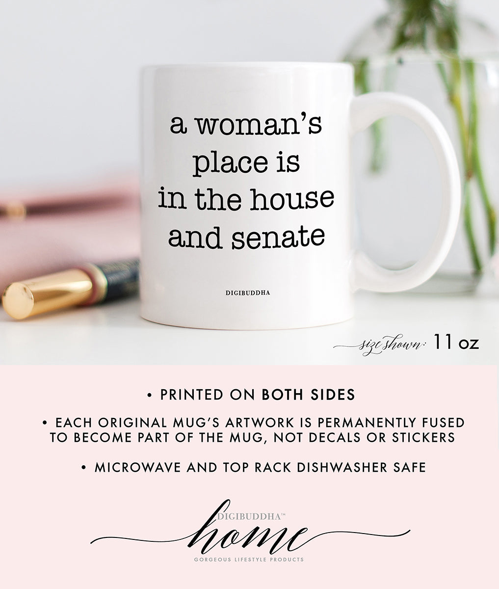 A Woman's Place Is In The House And Senate Mug