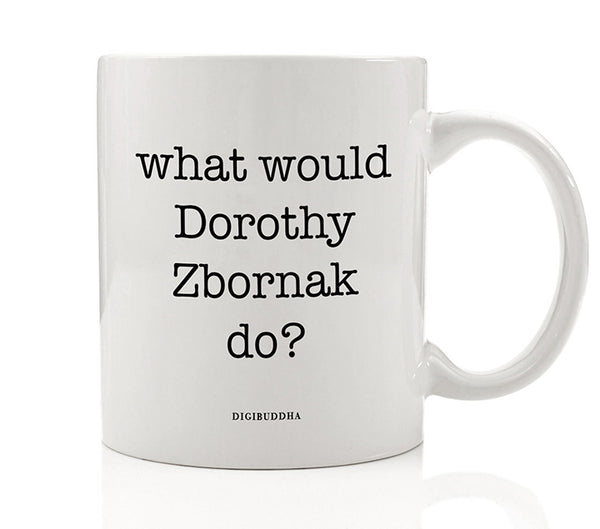 What Would Dorothy Zbornak Do? Mug