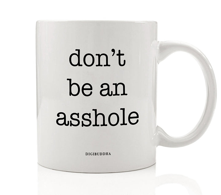 Don't Be An Asshole Mug