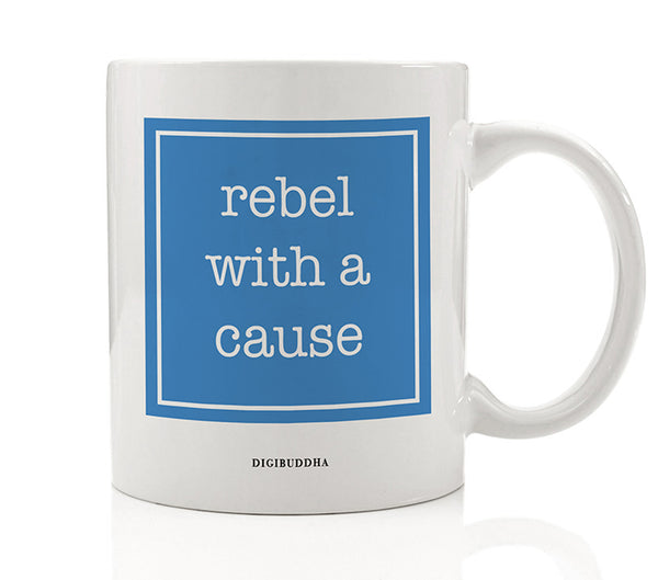 Rebel With A Cause Mug