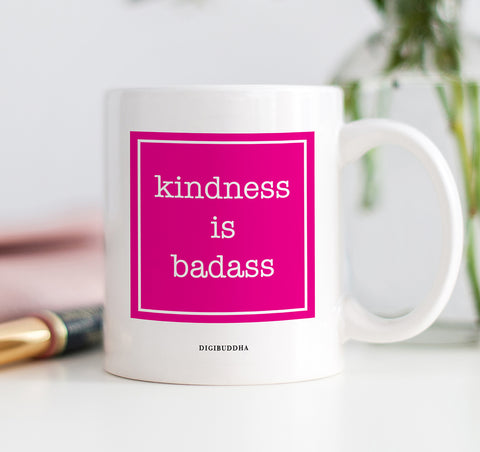 Kindness Is Badass Mug