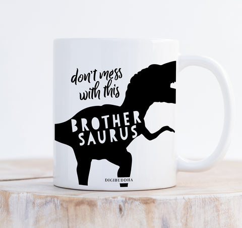 Don't Mess With This Brothersaurus Mug