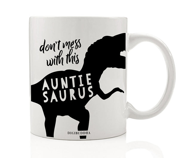 Don't Mess With This Auntiesaurus Mug