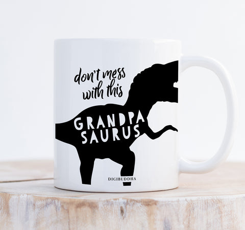 Don't Mess With This Grandpasaurus Mug