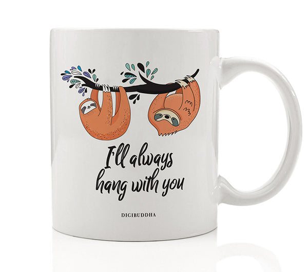 I'll Always Hang With You Mug