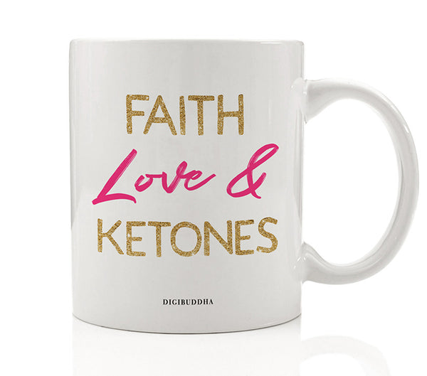 Faith Love & Ketones Mug