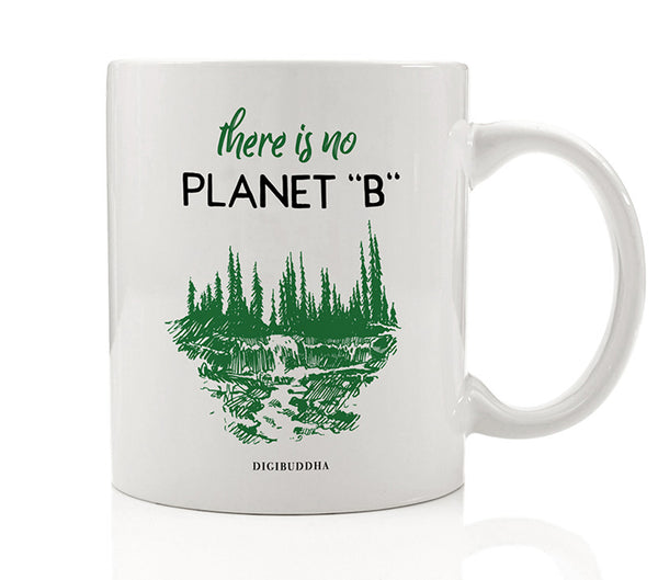 "There Is No Planet ""B"" Mug"