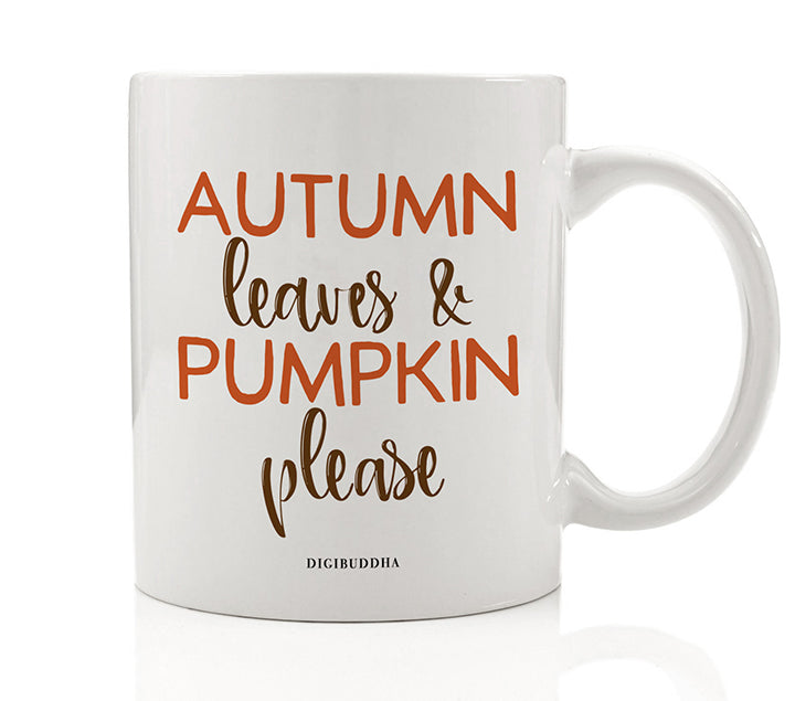Autumn Leaves & Pumpkin Please Mug