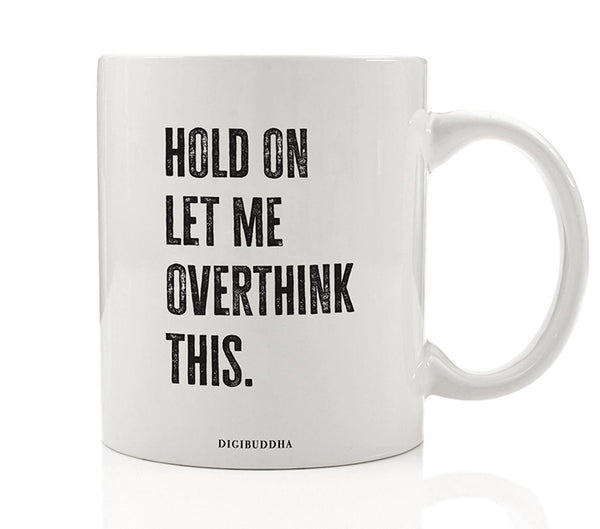 Let Me Overthink This Mug