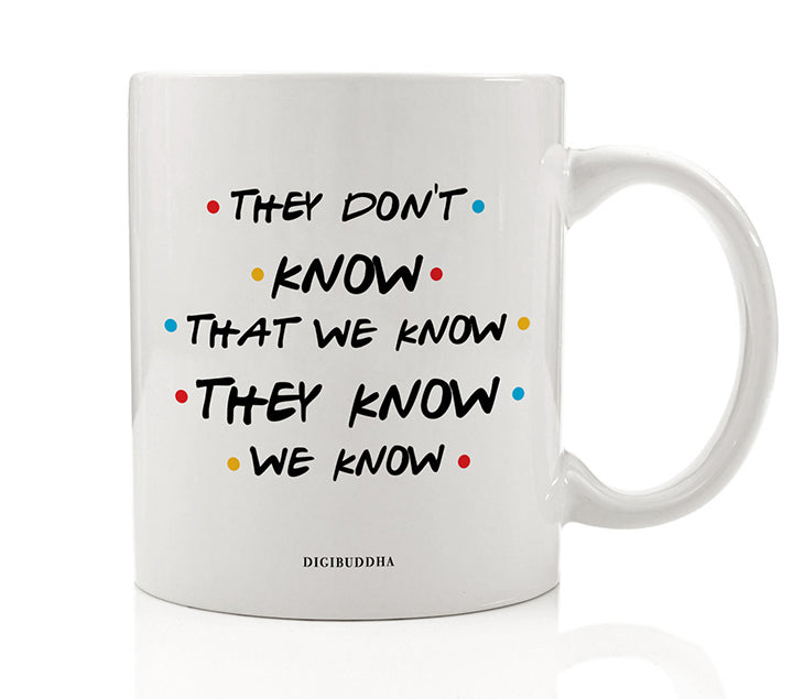 They Don't Know We Know Mug