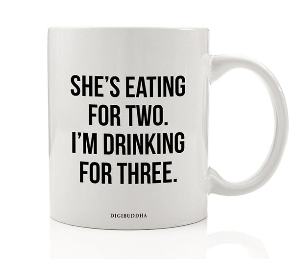 I'm Drinking For Three Mug